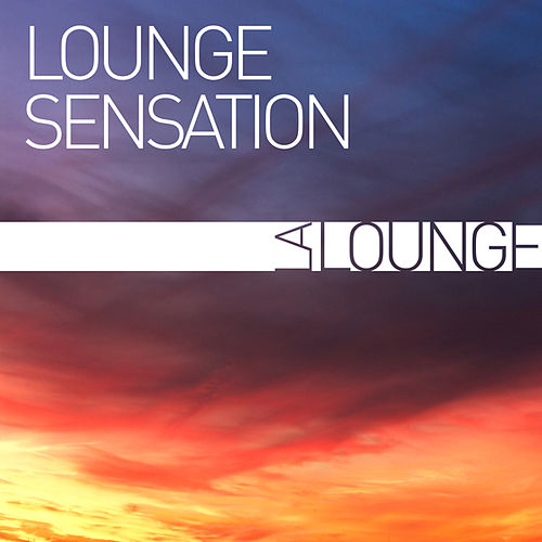 Lounge Sensation by Various Artists
