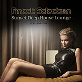 Finest Selection of Sunset Deep House Lounge (Chill & Relax) by Various Artists