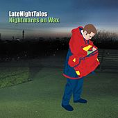 Late Night Tales: Nightmares On Wax by Various Artists