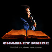 Pride And Joy:  A Gospel Music Collection by Charley Pride
