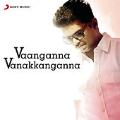 Vaanganna Vanakkanganna by Various Artists