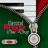 Classical Reggae One Drop by Various Artists