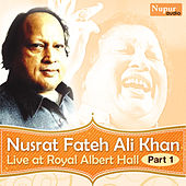 Live at Royal Albert Hall, Pt. 1 (Live) by Nusrat Fateh Ali Khan