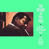 The Sound of the Trio. Live at the London House (Bonus Track Version) by Oscar Peterson