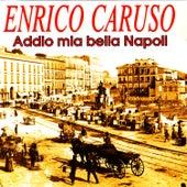 Addio Mia Bella Napoli by Enrico Caruso