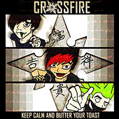 Keep Calm and Butter Your Toast by Crossfire