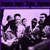 Freedom Songs: Selma, Alabama by Unspecified