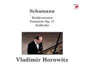 Schumann: Kinderszenen; Arabesque; Fantasie; Träumerei by Vladimir Horowitz