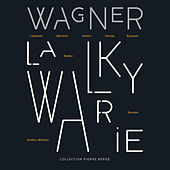 Collection Pierre Bergé, Vol. 7 - Wagner: La Walkyrie by Various Artists