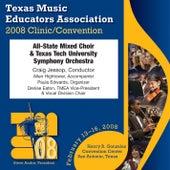 2008 Texas Music Educators Association (TMEA): All-State Mixed Choir by Texas All-State Mixed Choir
