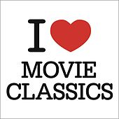 I love Movie Classics by Various Artists