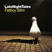 Late Night Tales: Fatboy Slim [Remastered] by Various Artists