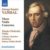 VANHAL: Violin Concertos in G major, B flat major, and G major by Takako Nishizaki
