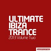 Ultimate Ibiza Trance 2013 - Volume Two - EP by Various Artists