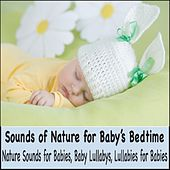 Sounds of Nature for Baby's Bedtime: Nature Sounds for Babies, Baby Lullabys, Lullabies for Babies by Robbins Island Music Group