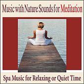 Music With Nature Sounds for Meditation: Spa Music for Relaxing or Quiet Time by Robbins Island Music Group