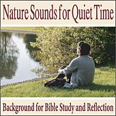 Nature Sounds for Quiet Time: Background for Bible Study and Reflection by Robbins Island Music Group
