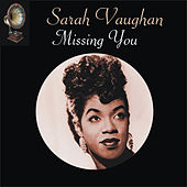 Missing You by Sarah Vaughan