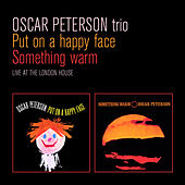 Put on a Happy Face + Something Warm. Live at the London House by Oscar Peterson