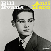 Anti Hero - Wanna Be Loved Version by Bill Evans