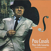 Plays Cello Concertos by Pau Casals