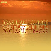 Brazilian Lounge - 70 Classic Tracks by Various Artists