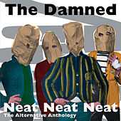Neat Neat Neat - The Alternative Anthology by The Damned
