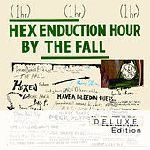Hex Enduction Hour, Vol. 1 by The Fall