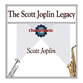 The Scott Joplin Legacy by Scott Joplin