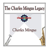 The Charles Mingus Legacy by Charles Mingus