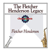The Fletcher Henderson Legacy by Fletcher Henderson