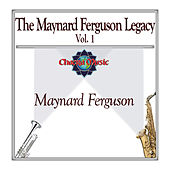 The Maynard Ferguson Legacy, Vol. 1 by Maynard Ferguson
