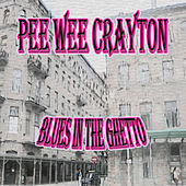 Blues in the Ghetto by Pee Wee Crayton