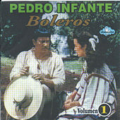 Boleros, Vol. 1 by Pedro Infante