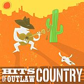 Hits of Outlaw Country by Various Artists