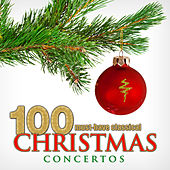 100 Must-Have Classical Christmas Concertos by Various Artists