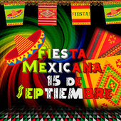 Fiesta Mexicana 15 de Septiembre by Various Artists