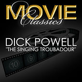 Singing Troubador by Dick Powell