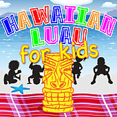 Hawaiian Luau for Kids by Various Artists