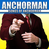 Anchorman Songs of Anchorman by Various Artists