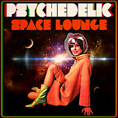 Psychedelic Space Lounge by Various Artists