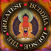 The Buddha Greatest Lounge by Various Artists