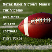 Notre Dame Victory March, The Victors, And More College Football Fight Songs by Various Artists