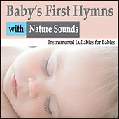 Baby's First Hymns With Nature Sounds: Instrumental Lullabies for Babies by Robbins Island Music Group