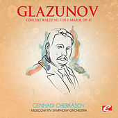 Glazunov: Concert Waltz No. 1 in D Major, Op. 47 (Digitally Remastered) by Moscow RTV Symphony Orchestra