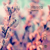 Come With Me (The Remixes) by Nora En Pure