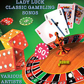 Lady Luck - Classic Gambling Songs by Various Artists