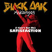 [I Can't Get No] Satisfaction by Black Oak Arkansas