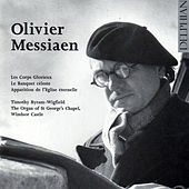 Olivier Messiaen: Les Corps Glorieux - Le Banquet céleste - Apparition de l'Eglise éternelle by Timothy Byram-Wigfield