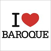 I Love Baroque by Various Artists
